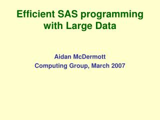 Efficient SAS programming with Large Data