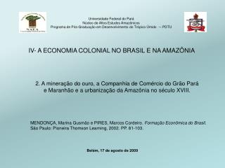 IV- A ECONOMIA COLONIAL NO BRASIL E NA AMAZ�NIA