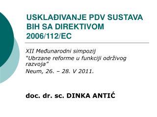 USKLAĐIVANJE PDV SUSTAVA BIH SA DIREKTIVOM 2006/112/EC