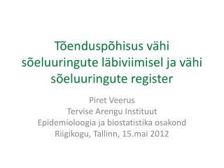 Tõenduspõhisus vähi sõeluuringute läbiviimisel ja vähi sõeluuringute register