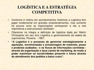 LOG�STICA E A ESTRAT�GIA COMPETITIVA