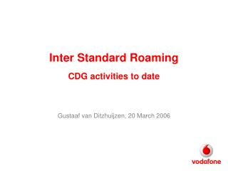Inter Standard Roaming CDG activities to date