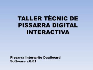 TALLER TÈCNIC DE PISSARRA DIGITAL INTERACTIVA