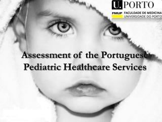 Assessment of the Portuguese Pediatric Healthcare Services