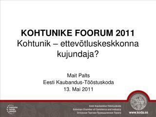 KOHTUNIKE FOORUM 2011 Kohtunik – ettevõtluskeskkonna kujundaja?