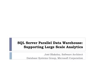 SQL Server Parallel Data Warehouse: Supporting Large Scale Analytics