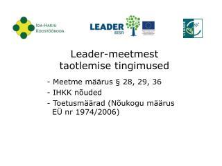 Leader-meetmest  taotlemise tingimused