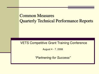 Common Measures               Quarterly Technical Performance Reports