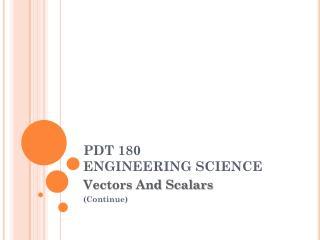 PDT 180 ENGINEERING SCIENCE