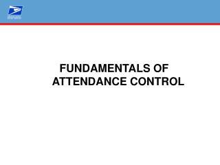 FUNDAMENTALS OF    ATTENDANCE CONTROL