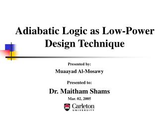Adiabatic Logic as Low-Power  Design Technique