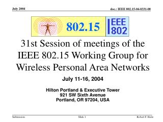 31st Session of meetings of the IEEE 802.15 Working Group for Wireless Personal Area Networks