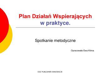 Plan Działań Wspierających w praktyce.
