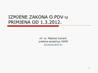 IZMJENE ZAKONA O PDV-u PRIMJENA OD 1.3.2012.