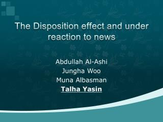 The Disposition effect and  under reaction  to news
