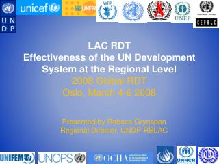 LAC RDT  Effectiveness of the UN Development System at the Regional Level   2008 Global RDT