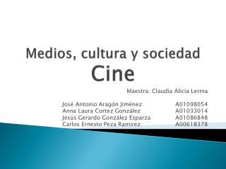 Medios, cultura y sociedad Cine
