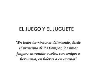 EL JUEGO Y EL JUGUETE