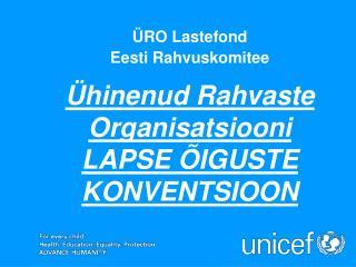 Ühinenud Rahvaste Organisatsiooni  LAPSE ÕIGUSTE KONVENTSIOON
