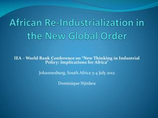 African Re-Industrialization in the New Global Order