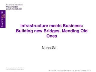 Infrastructure meets Business: Building new Bridges, Mending Old Ones