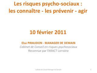 Les risques psycho-sociaux : les connaître - les prévenir - agir 10 février 2011