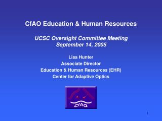CfAO Education & Human Resources UCSC Oversight Committee Meeting September 14, 2005