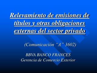 BBVA BANCO FRANCES Gerencia de  Comercio Exterior
