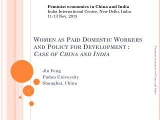 Women as Paid Domestic Workers and Policy for Development : Case of China and India