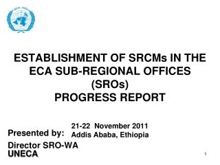 Presented by:  Director SRO-WA  UNECA