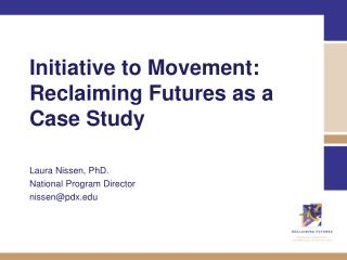 Initiative to Movement:  Reclaiming Futures as a Case Study