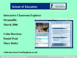 Interactive Classroom Explorer Stranmillis March 2006 Colin Harrison Daniel Pead Mary Bailey