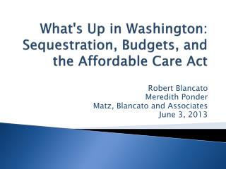 What's Up in Washington: Sequestration, Budgets, and the Affordable Care Act