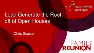 Lead Generate the Roof  o ff  o f Open Houses