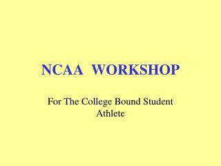 NCAA  WORKSHOP