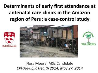Nora Moore, MSc Candidate CPHA-Public Health 2014, May 27, 2014