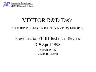 VECTOR R&D Task FURTHER PEBB-1 CHARACTERIZATION EFFORTS
