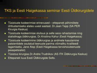 TKS ja Eesti Haigekassa seminar Eesti Üldkirurgidele