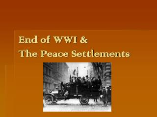 End of WWI &  The Peace Settlements