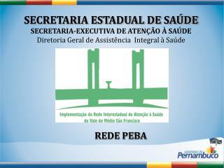 SECRETARIA ESTADUAL DE SAÚDE SECRETARIA-EXECUTIVA DE ATENÇÃO À SAÚDE