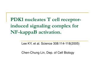 PDK1 nucleates T cell receptor-induced signaling complex for NF-kappaB activation.