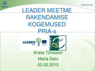 LEADER MEETME RAKENDAMISE KOGEMUSED  PRIA-s