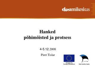 Hanked  põhimõisted ja protsess