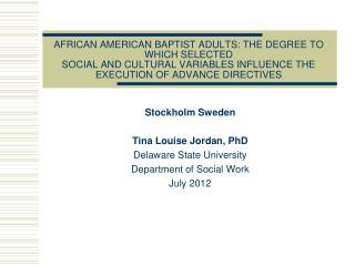 Stockholm Sweden Tina Louise Jordan, PhD Delaware State University Department of Social Work