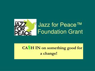 Jazz for Peace™  Foundation Grant