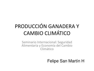 PRODUCCIÓN GANADERA Y CAMBIO CLIMÁTICO