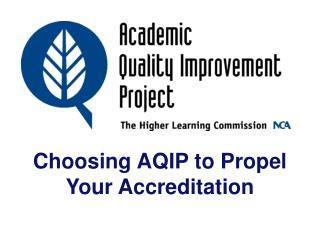 Choosing AQIP to Propel Your Accreditation