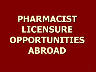 PHARMACIST LICENSURE OPPORTUNITIES ABROAD