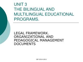 UNIT 3 THE BILINGUAL AND MULTILINGUAL EDUCATIONAL PROGRAMS.