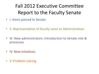Fall 2012 Executive Committee Report to the Faculty Senate